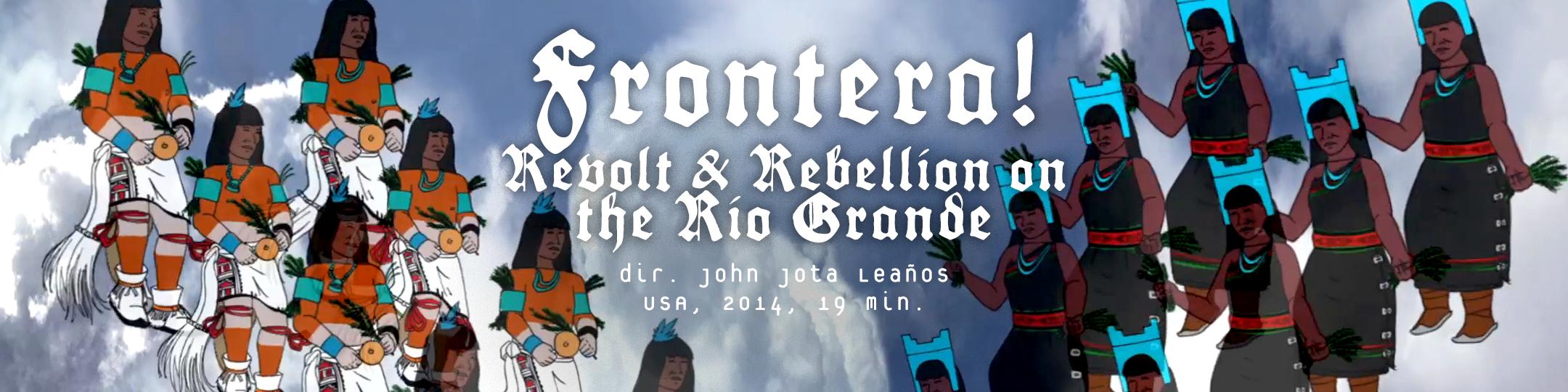 Frontera Revolt and Rebellion on the Rio Grande