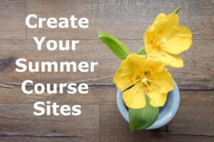 create your summer course sites text next to yellow flowers
