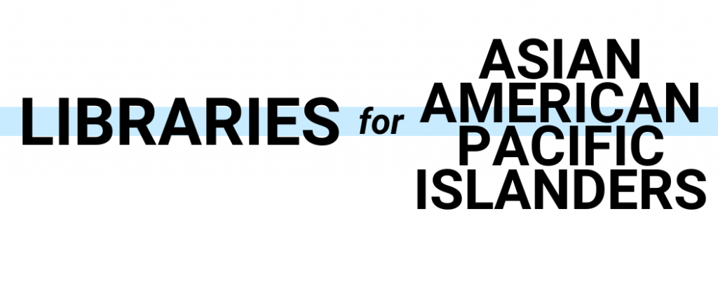 Libraries for Asian American Pacific Islanders